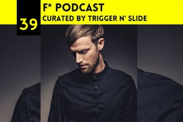 FPodcast 039 Curated by Trigger N' Slide